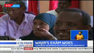 Wajir's Exam Woes:Leader from Wajir are worried by poor performance in the just released KCSE exams