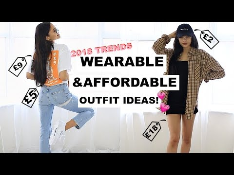 2018 Trends| Wearable & Affordable Outfit Ideas!