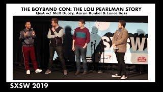 The Boy Band Con: The Lou Pearlman Story   Q&A W Matt Ducey, Aaron Kunkel & Lance Bass (SXSW)