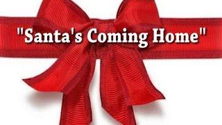 Santa's Coming Home
