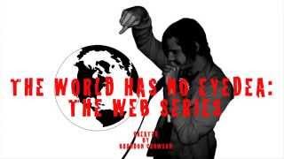 The World Has No Eyedea: The Web Series Ep1 Abilities Had An Eyedea