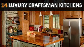 14 Wooden Luxury Craftsman Kitchens Design Ideas - DecoNatic