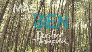 DOCTOR KRAPULA - Más que bien (Vídeo Oficial)