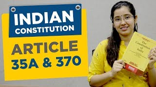 Article 370 and Article 35 A | Indian Constitution