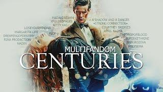 Multifandom || Сenturies (collab)