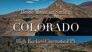 HIGH ROCKIES COLORADO FPV    4K