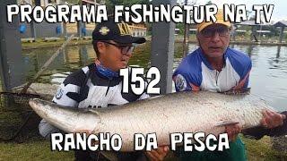 Programa Fishingtur na TV 152 - Pesqueiro Rancho da Pesca