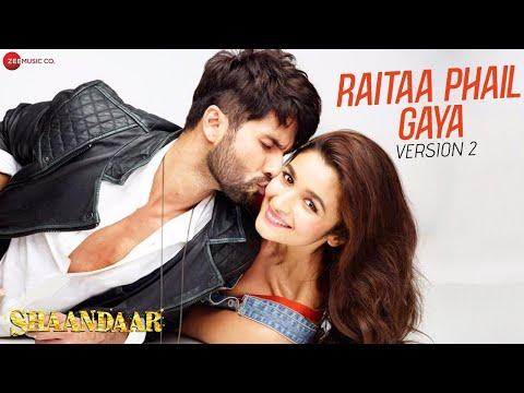 Raitaa Phail Gaya - Version 2 - Official Video | Shaandaar | Shahid Kapoor & Alia Bhatt
