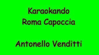 Karaoke Italiano - Roma Capoccia - Antonello Venditti ( Testo )
