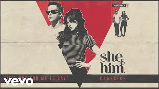 She & Him - It's Not For Me To Say (Audio)