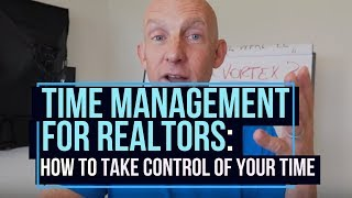 TIME MANAGEMENT FOR REALTORS: HOW TO TAKE CONTROL OF YOUR TIME - KEVIN WARD