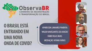 #AOVIVO | O Brasil está entrando em uma nova onda de Covid? | Observa BR