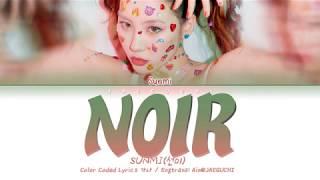 SUNMI (선미)   NOIR (누아르) (Color Coded Lyrics EngRomHan가사)