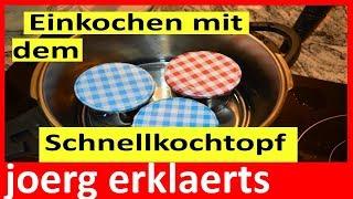 Vorrat anlegen Einkochen im Schnellkochtopf  Einmachen Konservieren Einwecken Tipps Tutorial Nr 145.