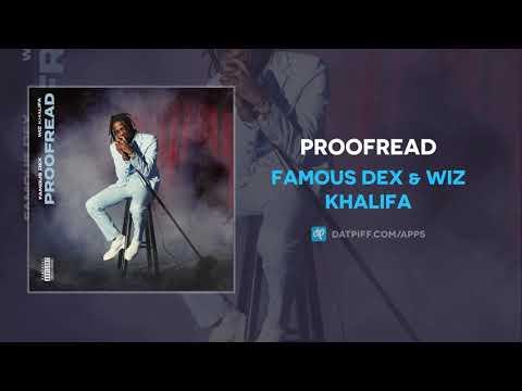 Famous Dex - Proofread ft. Wiz Khalifa (AUDIO)
