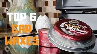 Best Car Wax in 2019 - Top 6 Car Waxes Review