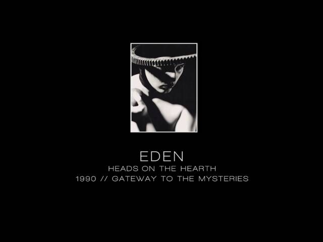EDEN – Heads on the hearth – 1990