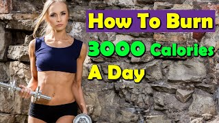 How to Burn 3000 Calories a Day - Lose 1 Kg in 1 Day