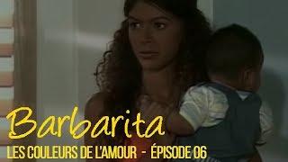 BARBARITA, les couleurs de l'amour - EP 6 -  Complet en français