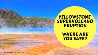 Yellowstone Volcano Eruption - Where to Find Safety?