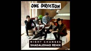 One Direction - Night Changes (SmadaLeinad Remix) [PLEASE READ DESCRIPTION]
