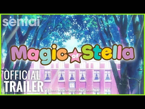 Magic of Stella Official Trailer