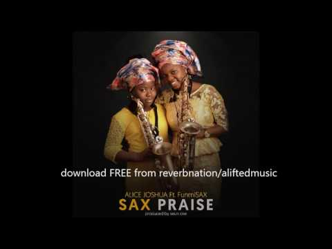 nigerian yoruba gospel music afrobeats mix by 11 year old Alice Joshua ft FunmiSax Ajayi