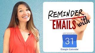 Create Reminder Emails with Google Calendar