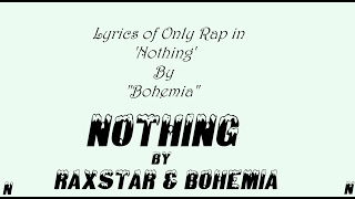 BOHEMIA - Lyrics of Only Rap in 'Nothing Remix' By 'Bohemia' Ft. 'Raxstar'