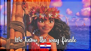 Moana / Vaiana: We know the way Finale (Croatian) S&T