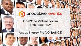angus-energy-plc-lon-angs-presenting-at-the-proactive-one2one-virtual-forum-17th-june-2021