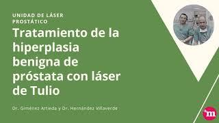 Intervención de hiperplasia benigna de próstata con láser Tulio - Unidad Láser Prostático