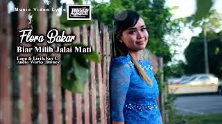 Flora Bakar   Biar Milih Jalai Mati  Official Lyric Video