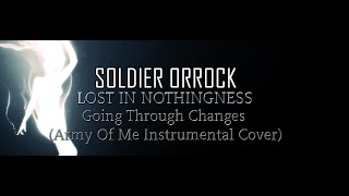 Army Of Me - Going Through Changes (INSTRUMENTAL COVER) | SOLDIER ORROCK