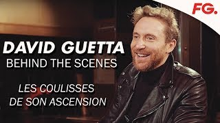 DAVID GUETTA : Les coulisses de l'ascension [INTERVIEW FG 2018]