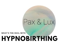 What's the Deal with:  Hypnobirthing?