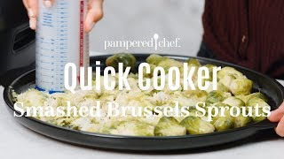 Quick Cooker Smashed Brussels Sprouts | Pampered Chef