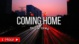 I'M COMING HOME | by SKYLAR GREY [ 1 HOUR   - YouTube