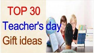 TOP 30 Teachers day Gift ideas/teachers day gift ideas/make gift for teacher/teachersdaygift