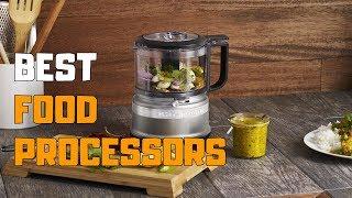 Best Food Processors in 2020 - Top 6 Food Processor Picks