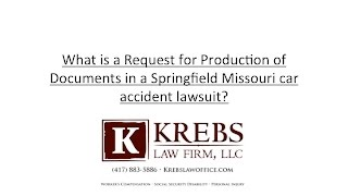 What is a Request for Production of documents in a Springfield Missouri car accident lawsuit?
