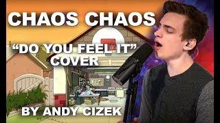 "Chaos Chaos ""Do You Feel It?"" Cover"