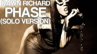 Dawn Richard - Phase (Solo Version)