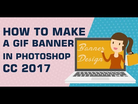 How To Make A Gif Banner In Photoshop Cc 2017