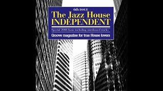 Top Acid Jazz House Breaks & beats - The Jazz House Independent, Vol. 6 (Best music ever)