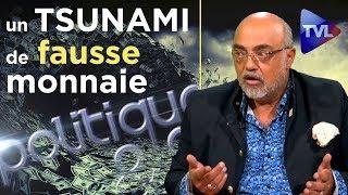 Tsunami de fausse monnaie ! Pierre Jovanovic, TV Libertés (vidéo)
