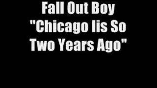 Fall Out Boy - Chicago Is So Two Years Ago