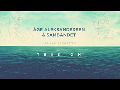 Åge Aleksandersen  –  Tenk Om
