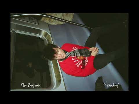 Pretending Lyrics – Alec Benjamin