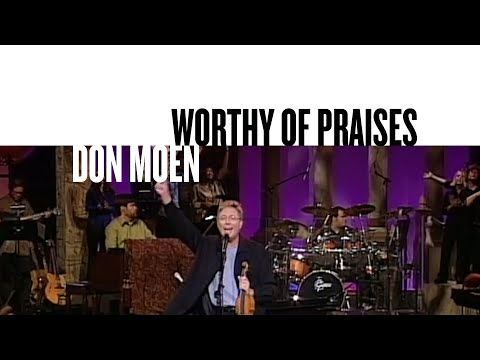 Worthy Of Praises
